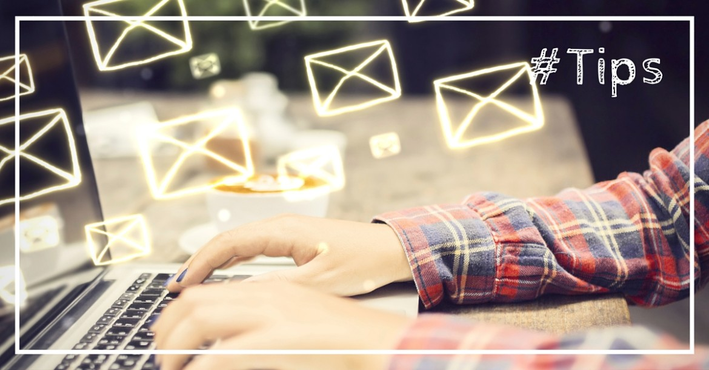 Les 10 trucs pour réussir sa campagne emailing