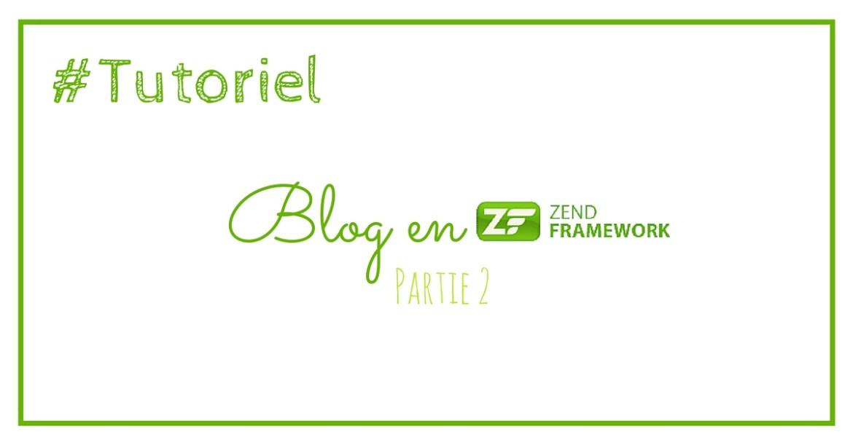 Blog en ZF – étape 2 : La base de données et le premier affichage